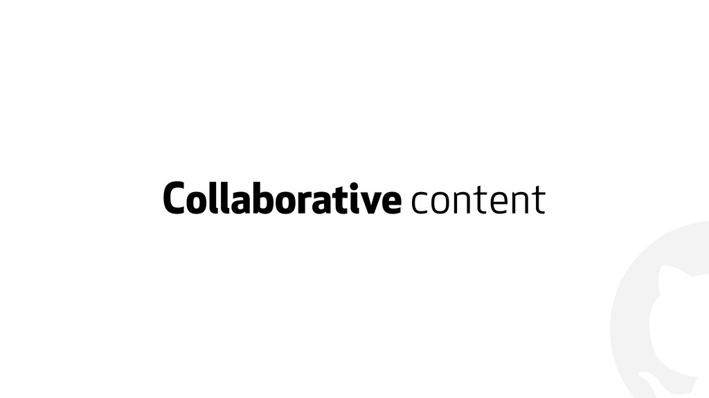 ! Collaborative content