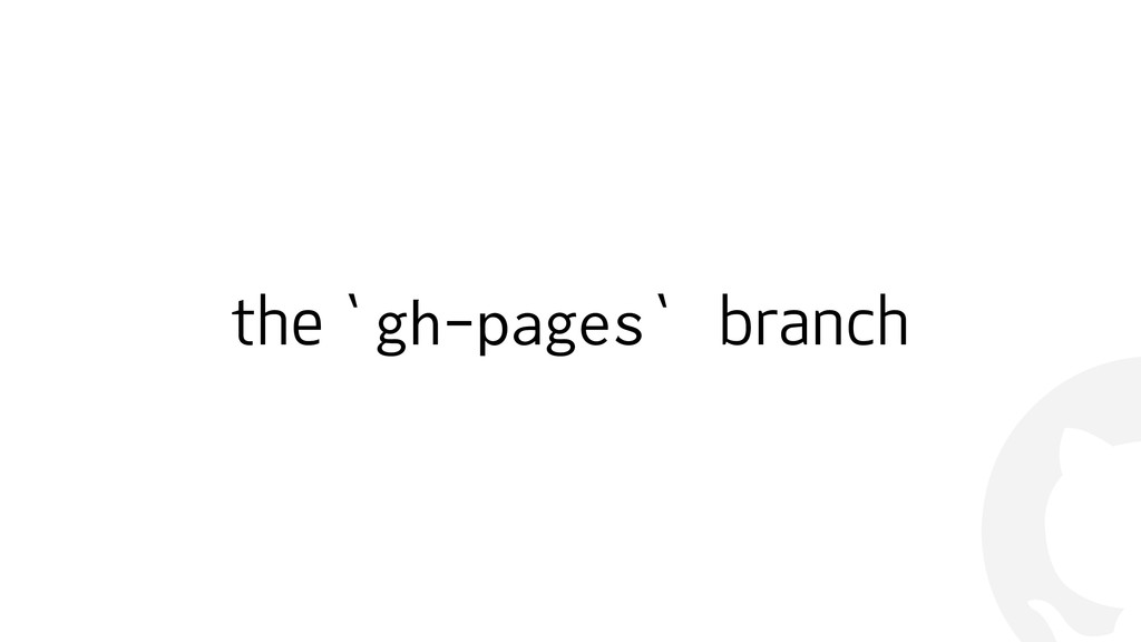 ! the `gh-pages` branch