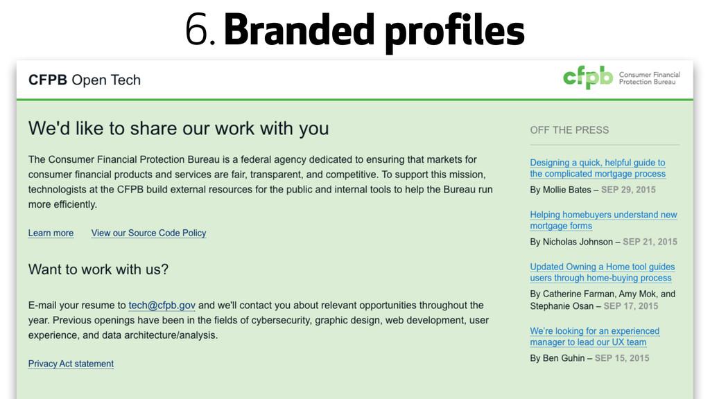 6. Branded profiles