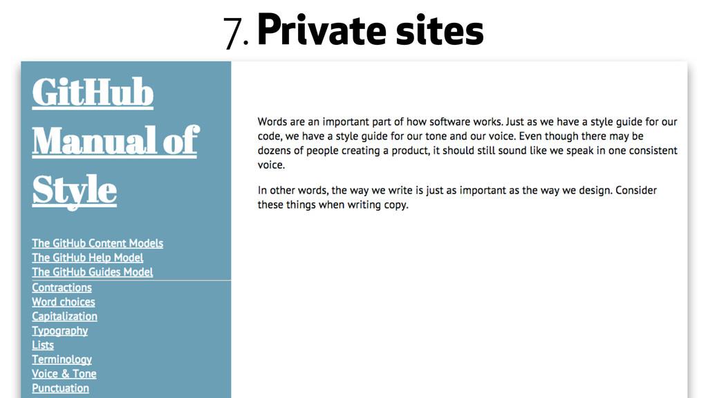 7. Private sites