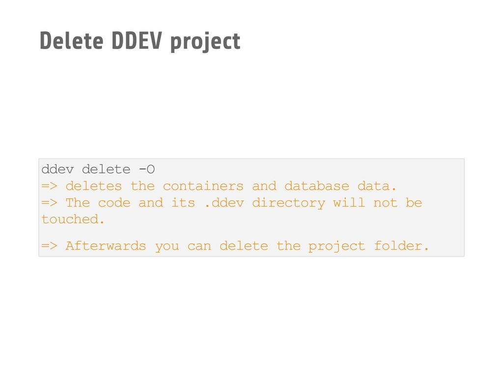 Delete DDEV project ddev delete -O => deletes t...