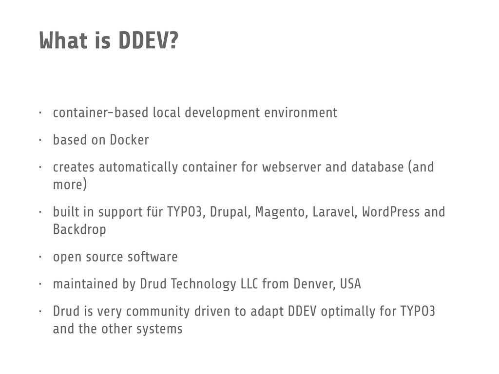 What is DDEV? • container-based local developme...