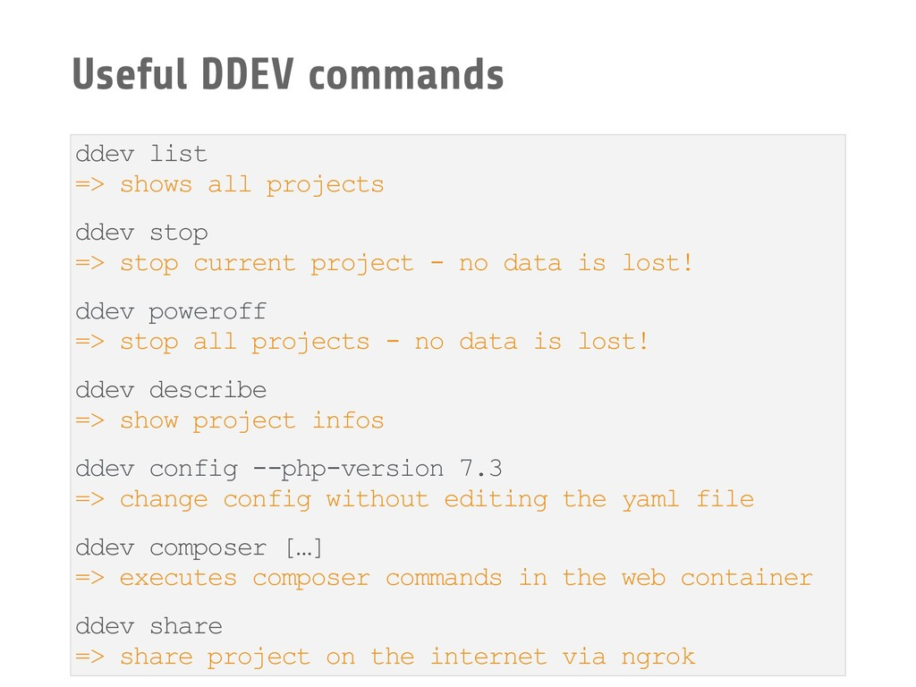 Useful DDEV commands ddev list => shows all pro...