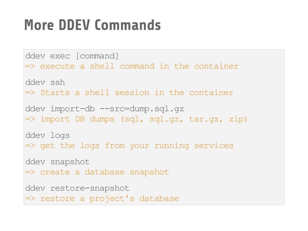 More DDEV Commands ddev exec [command] => execu...