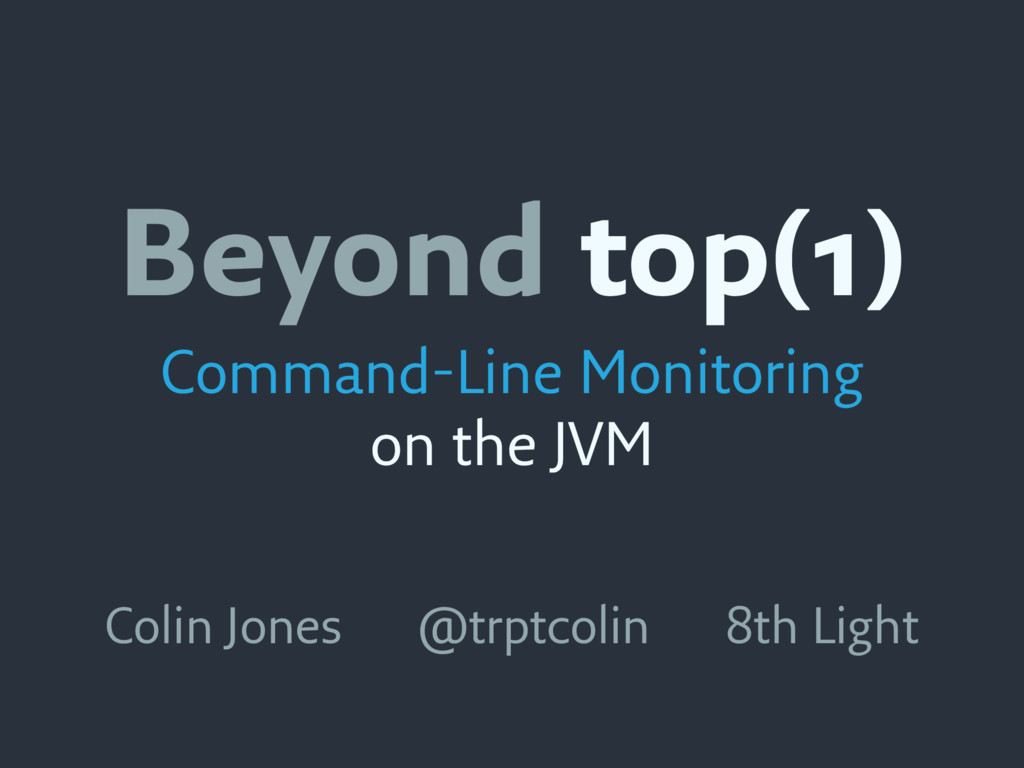 Beyond top(1) Command-Line Monitoring on the JV...