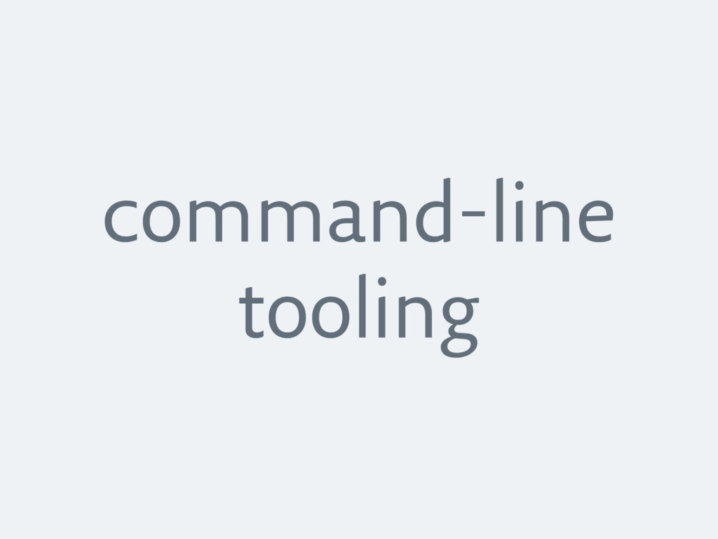 command-line tooling