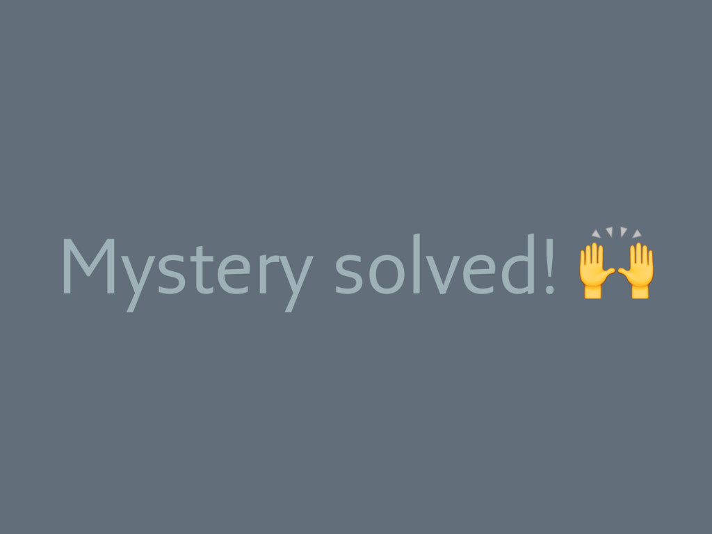 Mystery solved!