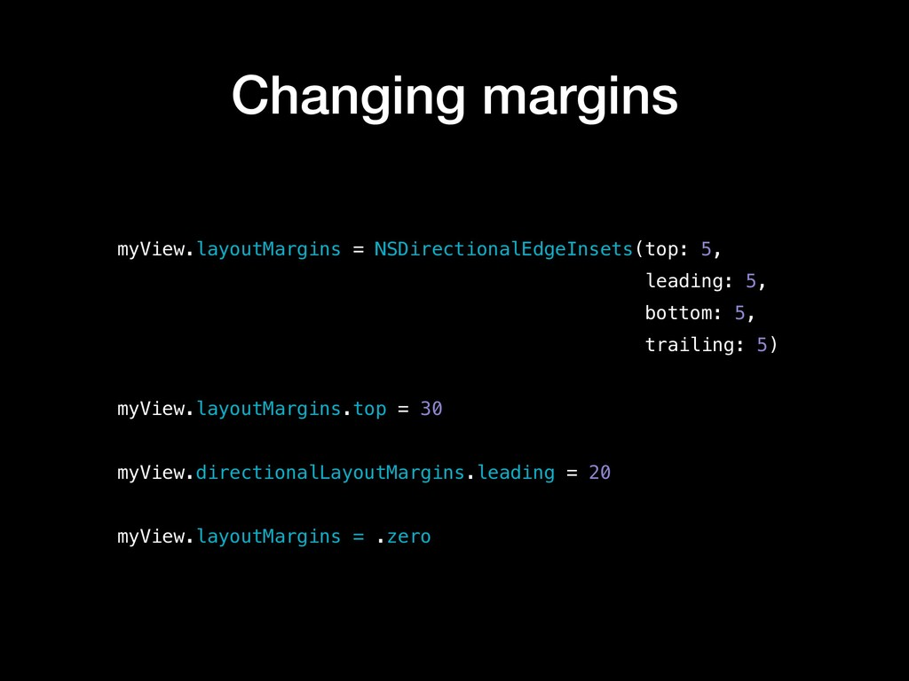 myView.layoutMargins = NSDirectionalEdgeInsets(...
