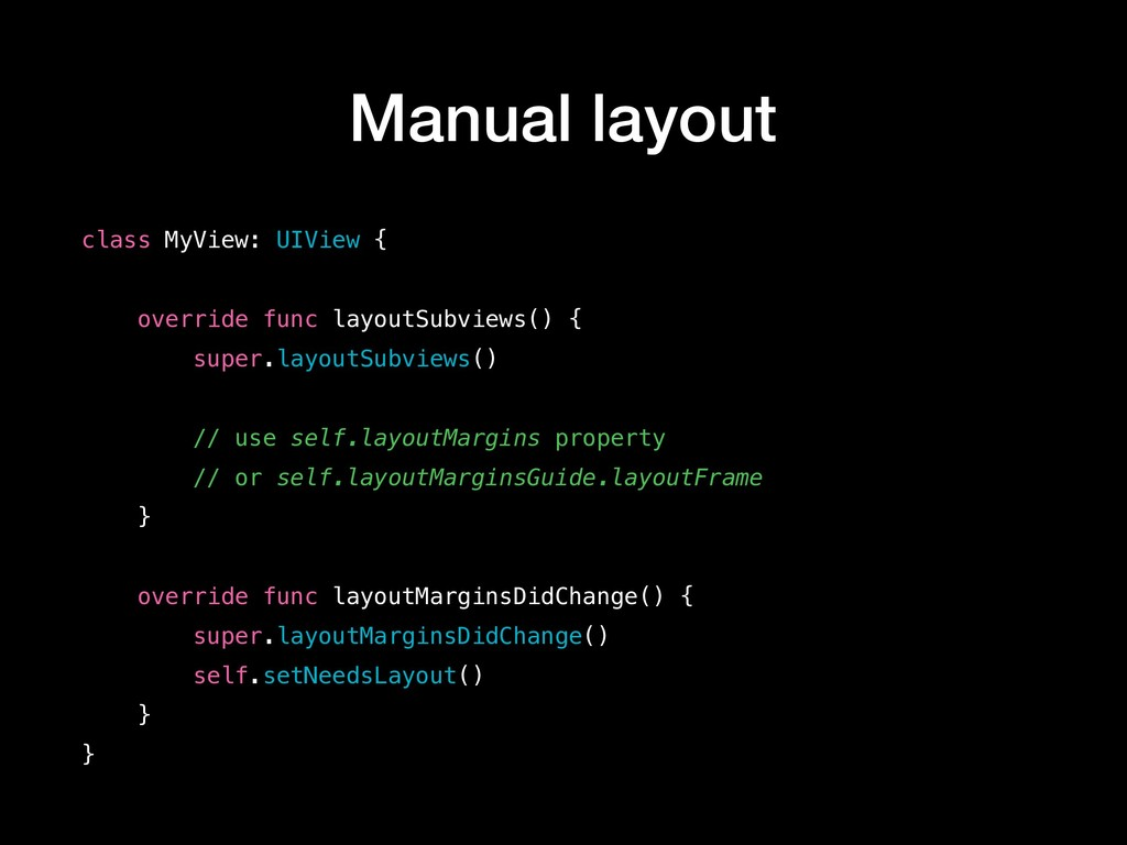 Manual layout class MyView: UIView { override ...