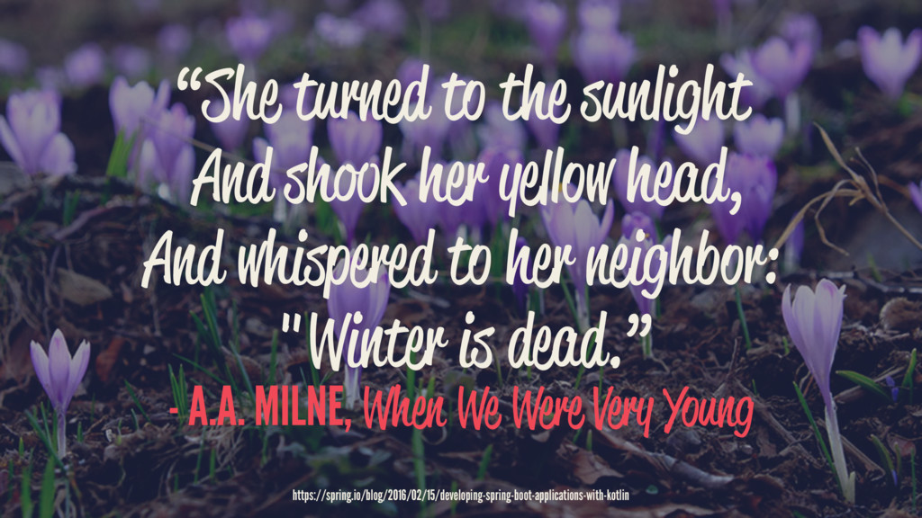 """""""She turned to the sunlight And shook her yello..."""