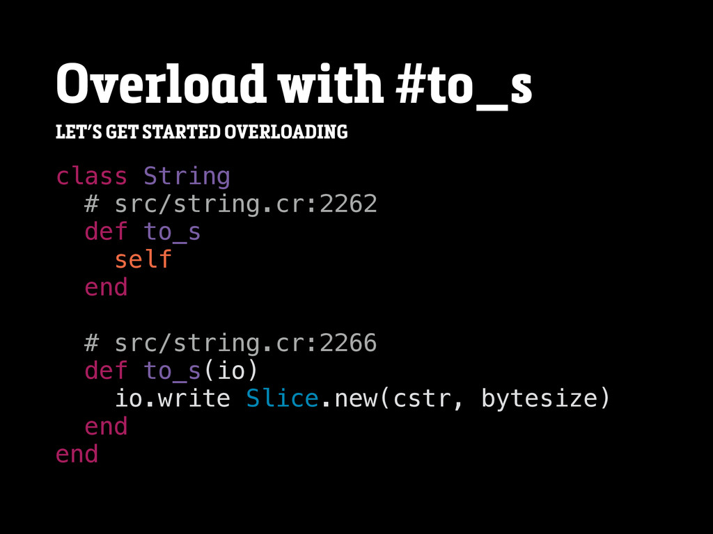 Overload with #to_s class String # src/string.c...