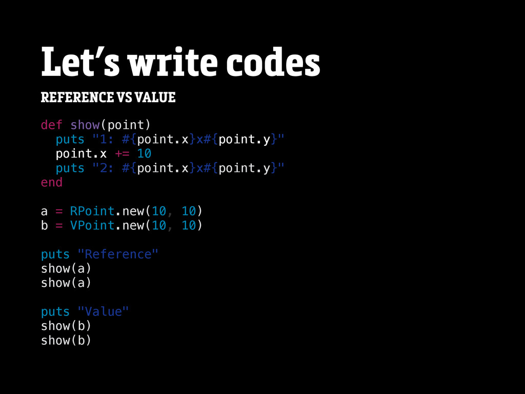 Let's write codes REFERENCE VS VALUE def show(p...