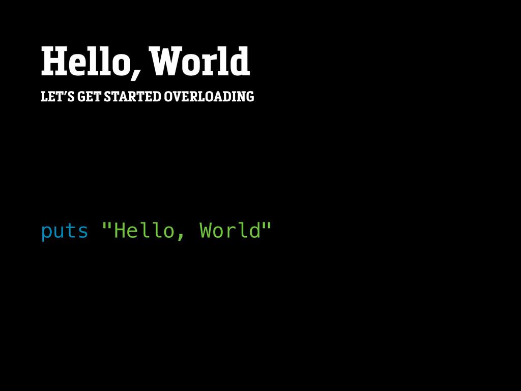"Hello, World puts ""Hello, World"" LET'S GET STAR..."