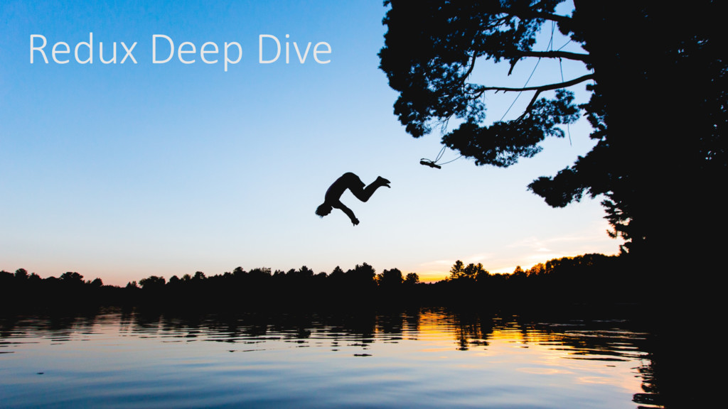 Redux Deep Dive