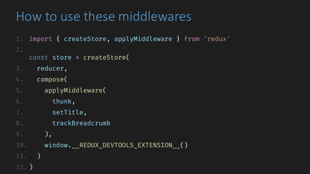 How to use these middlewares 1. import { create...