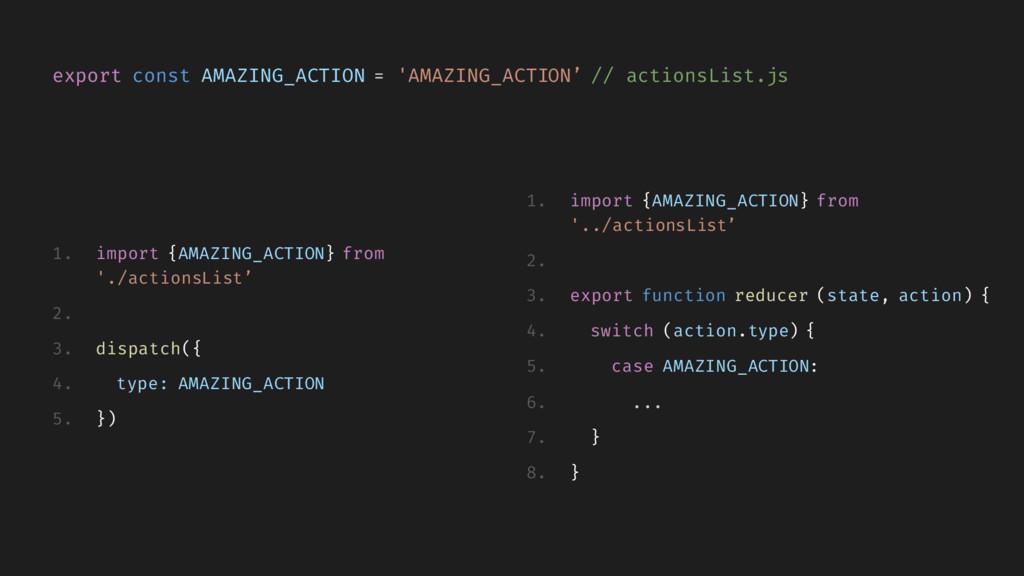 export const AMAZING_ACTION = 'AMAZING_ACTION' ...