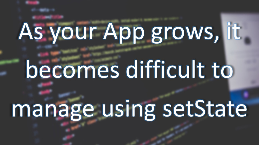 As your App grows, it becomes difficult to mana...