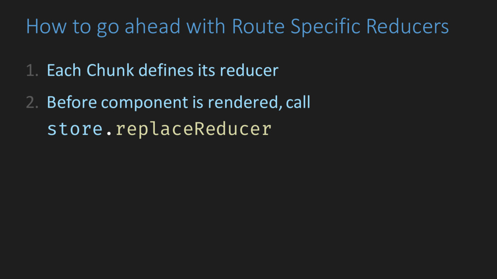 How to go ahead with Route Specific Reducers 1....