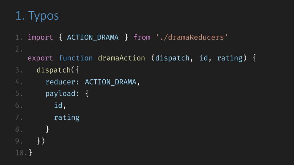 1. Typos 1. import { ACTION_DRAMA } from './dra...