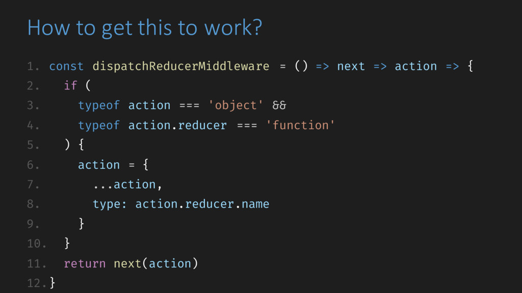 How to get this to work? 1. const dispatchReduc...