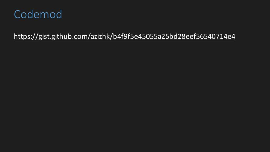 Codemod https://gist.github.com/azizhk/b4f9f5e4...