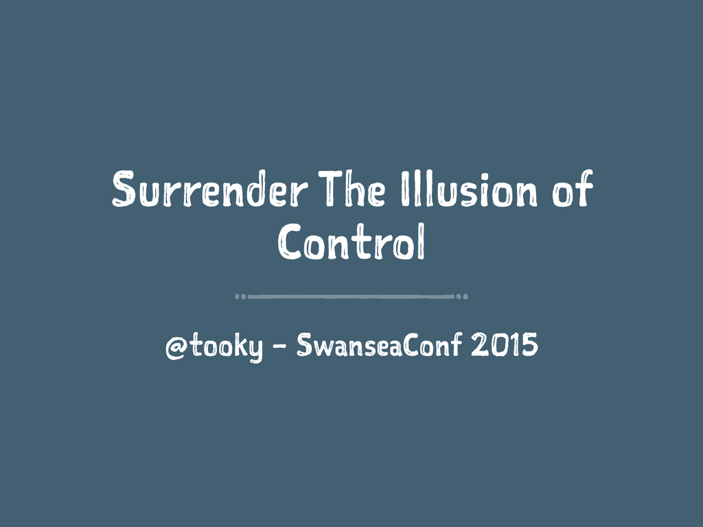 Surrender The Illusion of Control @tooky – Swan...