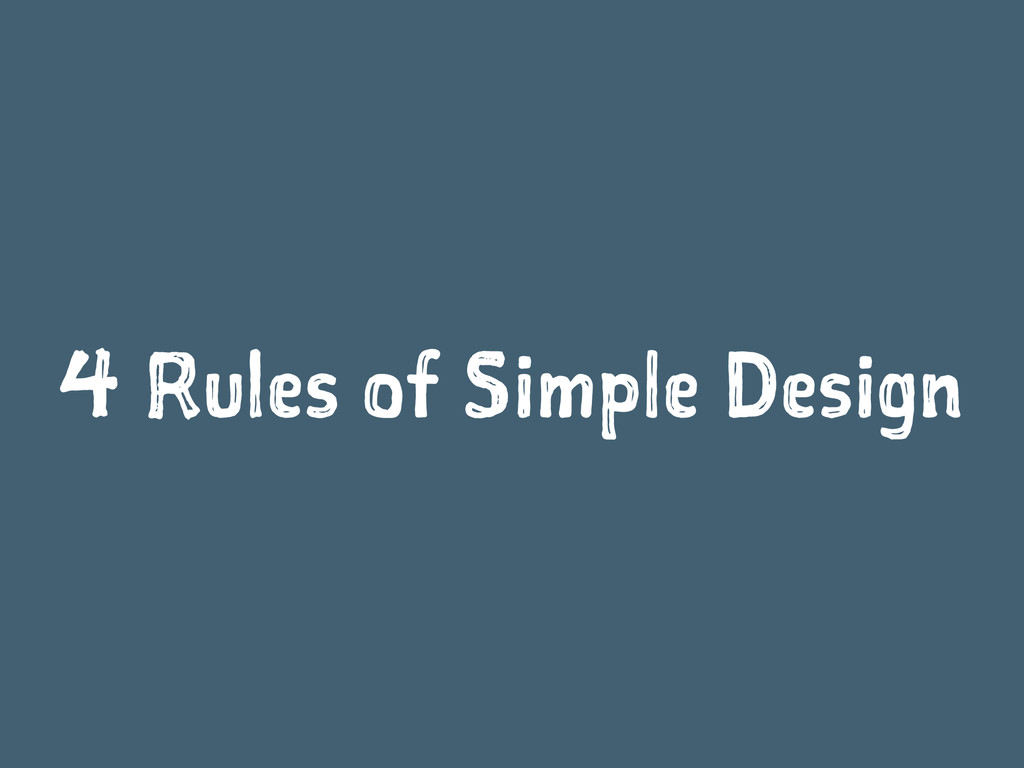 4 Rules of Simple Design