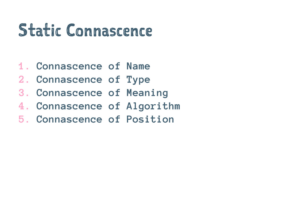 Static Connascence 1. Connascence of Name 2. Co...