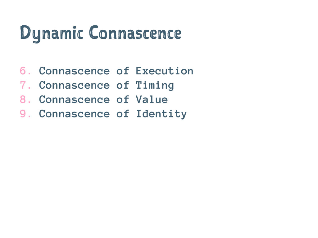 Dynamic Connascence 6. Connascence of Execution...