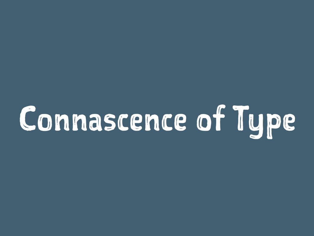 Connascence of Type
