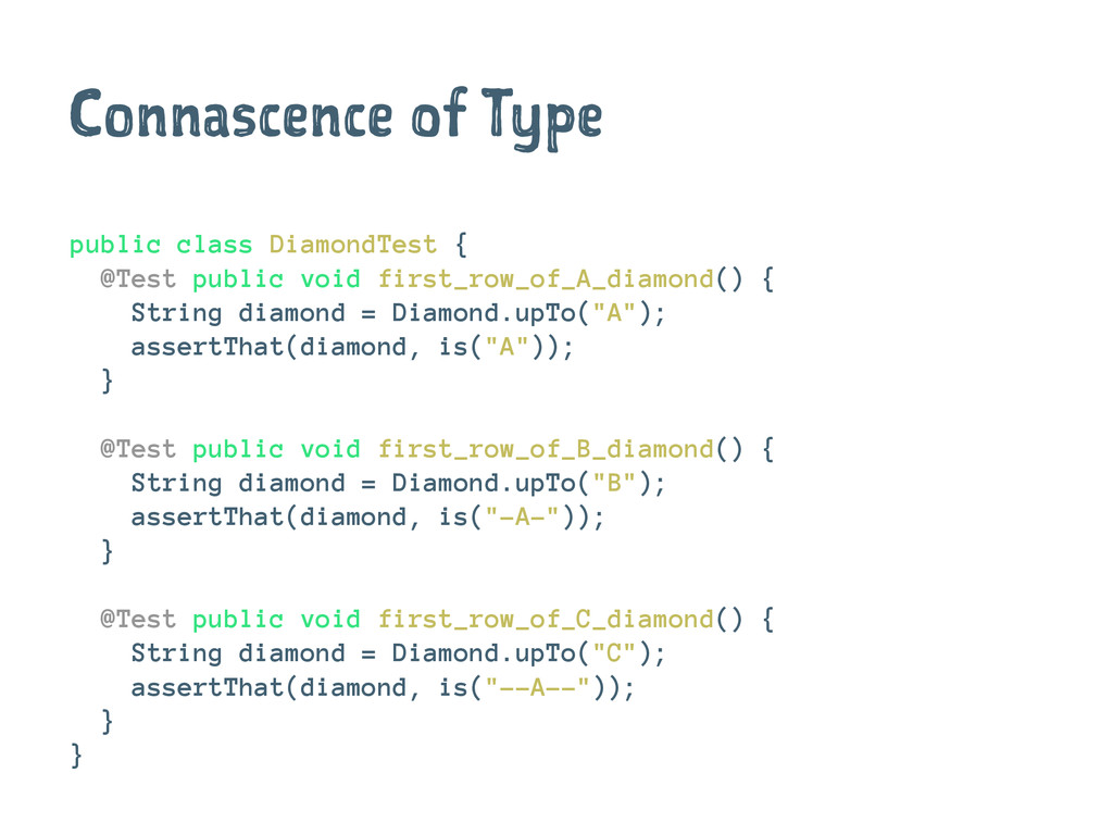 Connascence of Type public class DiamondTest { ...