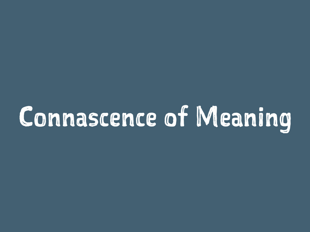 Connascence of Meaning