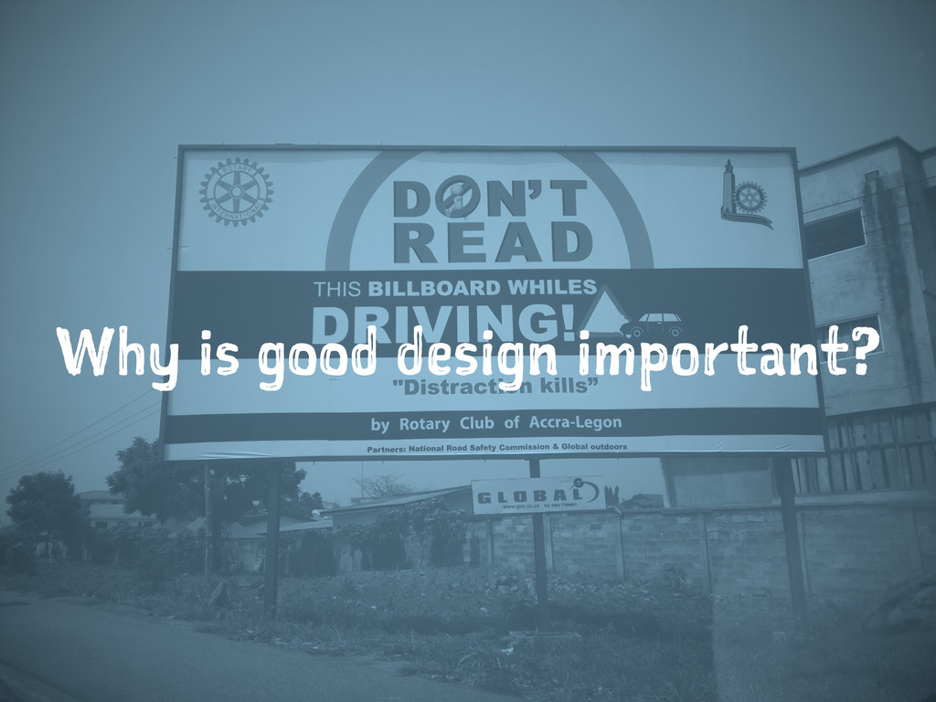 Why is good design important?