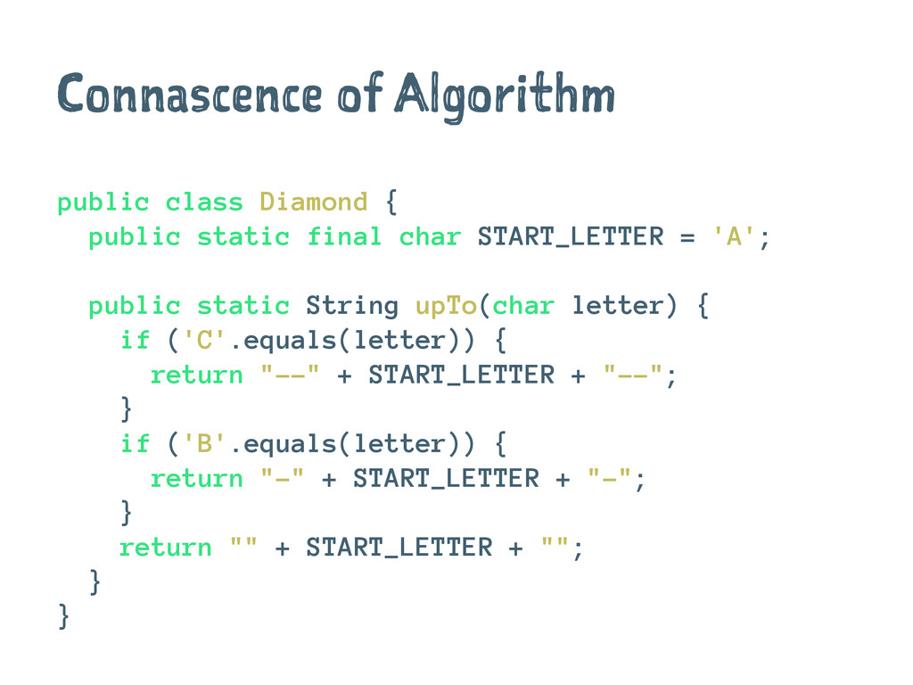 Connascence of Algorithm public class Diamond {...