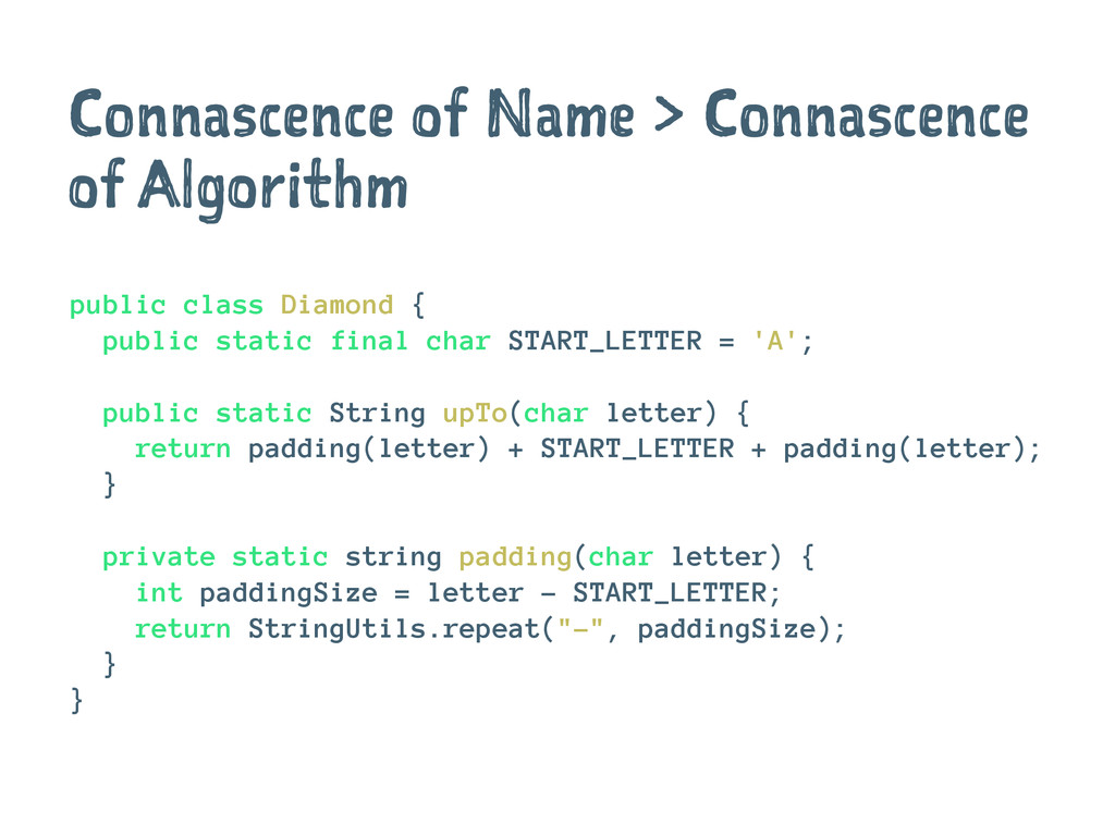 Connascence of Name > Connascence of Algorithm ...
