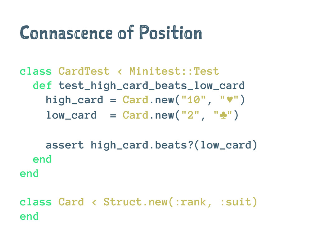 Connascence of Position class CardTest < Minite...