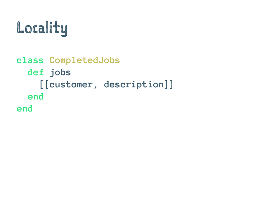 Locality class CompletedJobs def jobs [[custome...