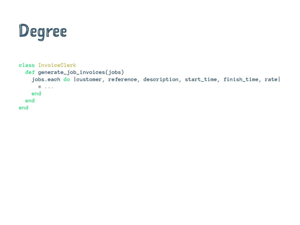 Degree class InvoiceClerk def generate_job_invo...