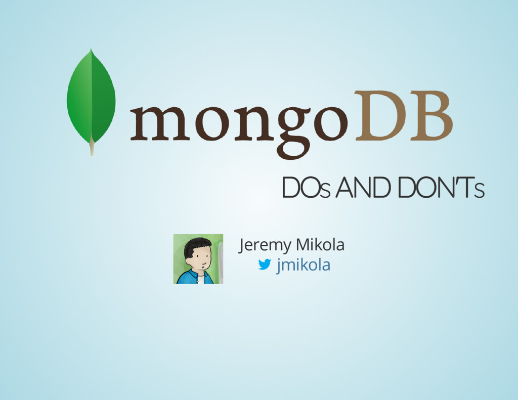 DO DOS S AND DON'T AND DON'TS S Jeremy Mikola j...