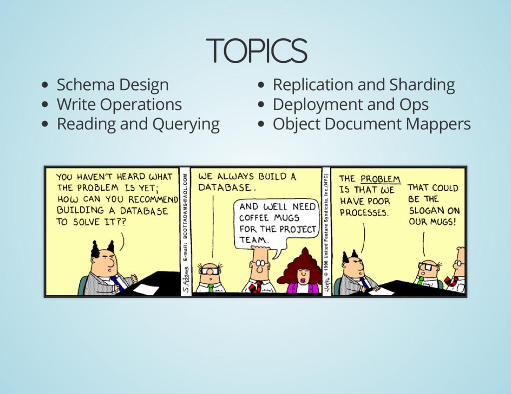 TOPICS TOPICS Schema Design Write Operations Re...