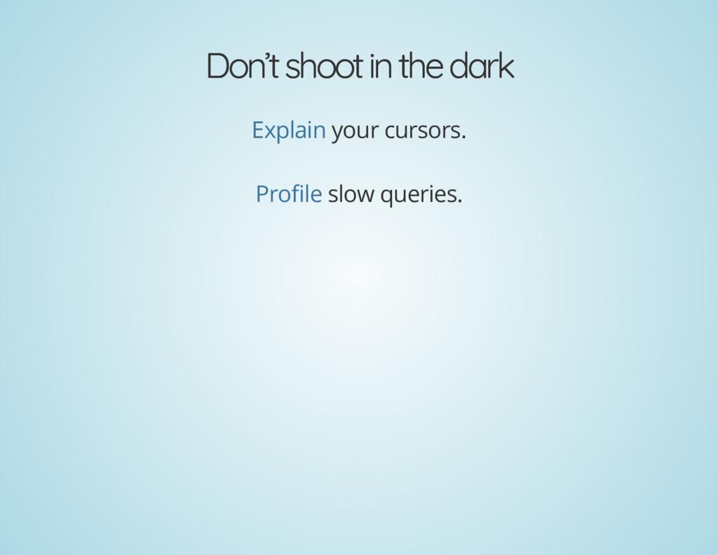 Don't shoot in the dark Don't shoot in the dark...