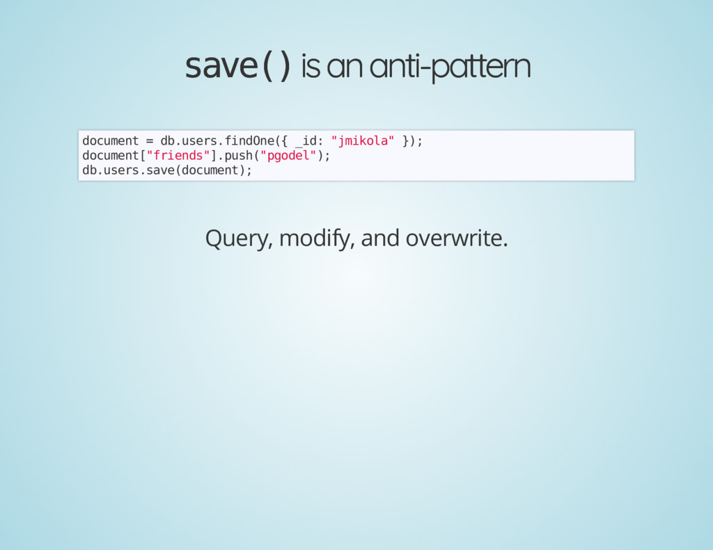 save() save() is an anti-pattern is an anti-pat...