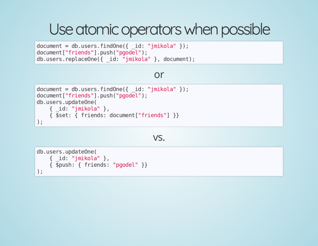 Use atomic operators when possible Use atomic o...