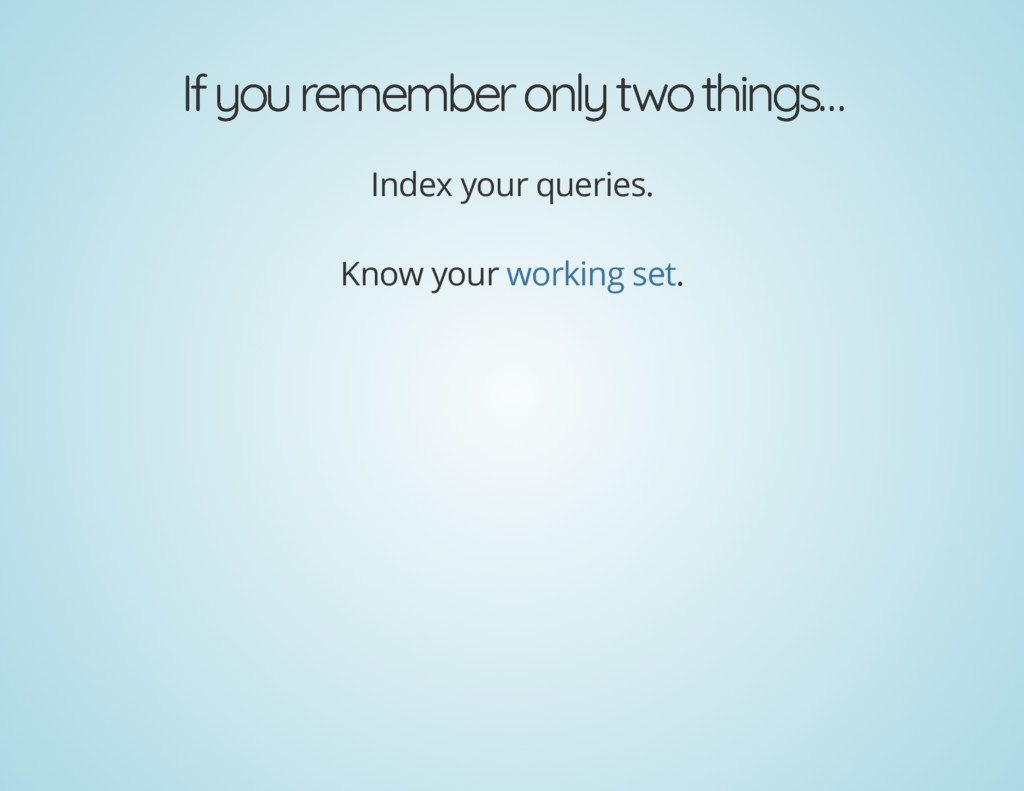 If you remember only two things… If you remembe...