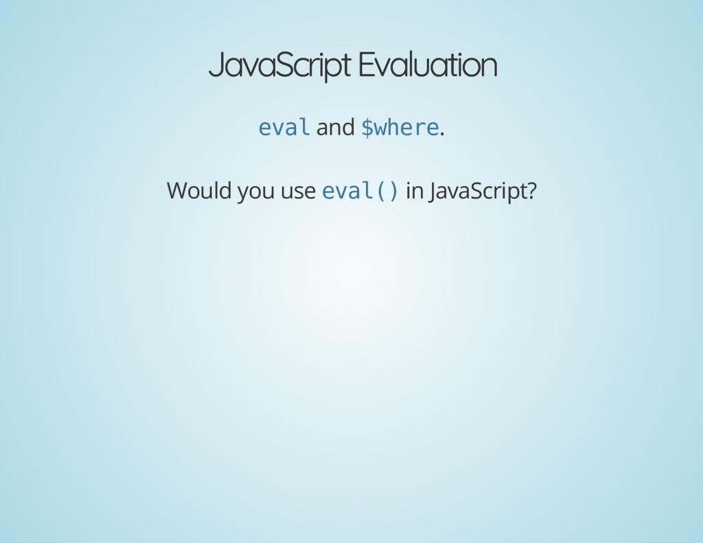 JavaScript Evaluation JavaScript Evaluation and...