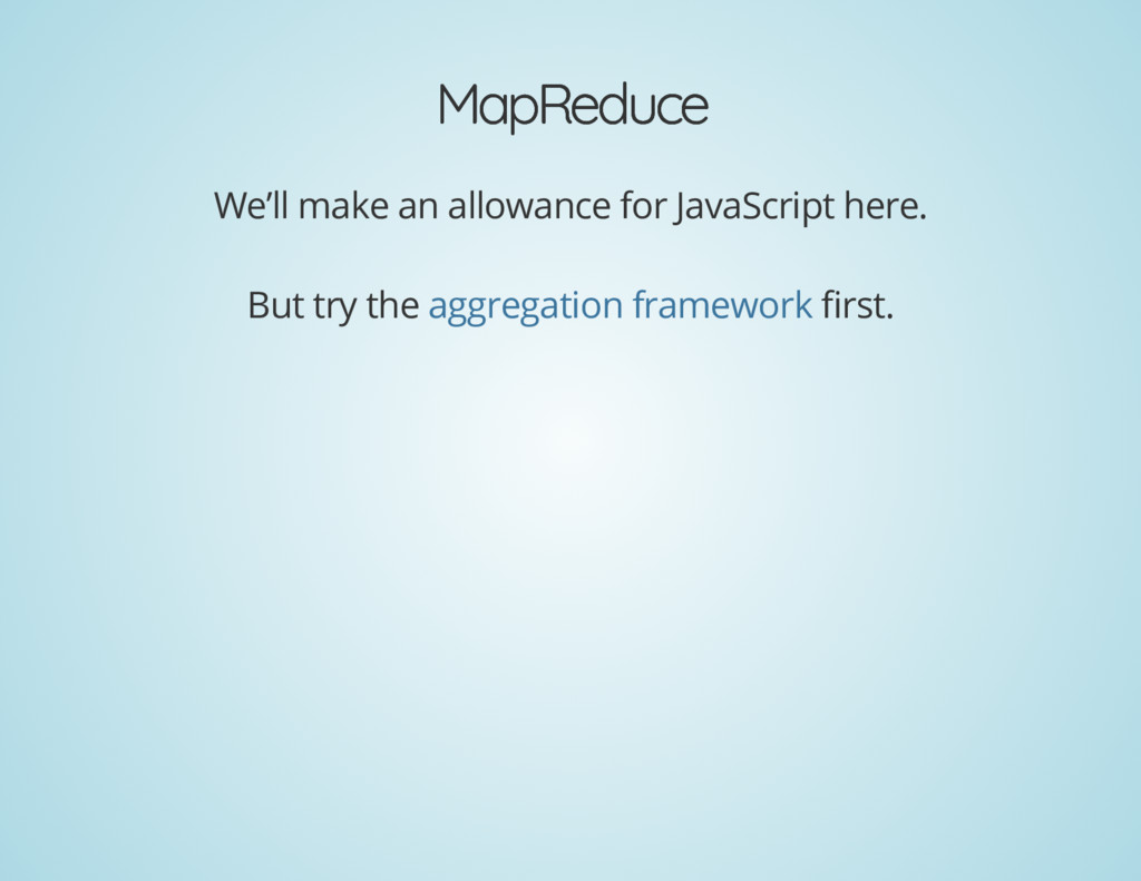 MapReduce MapReduce We'll make an allowance for...