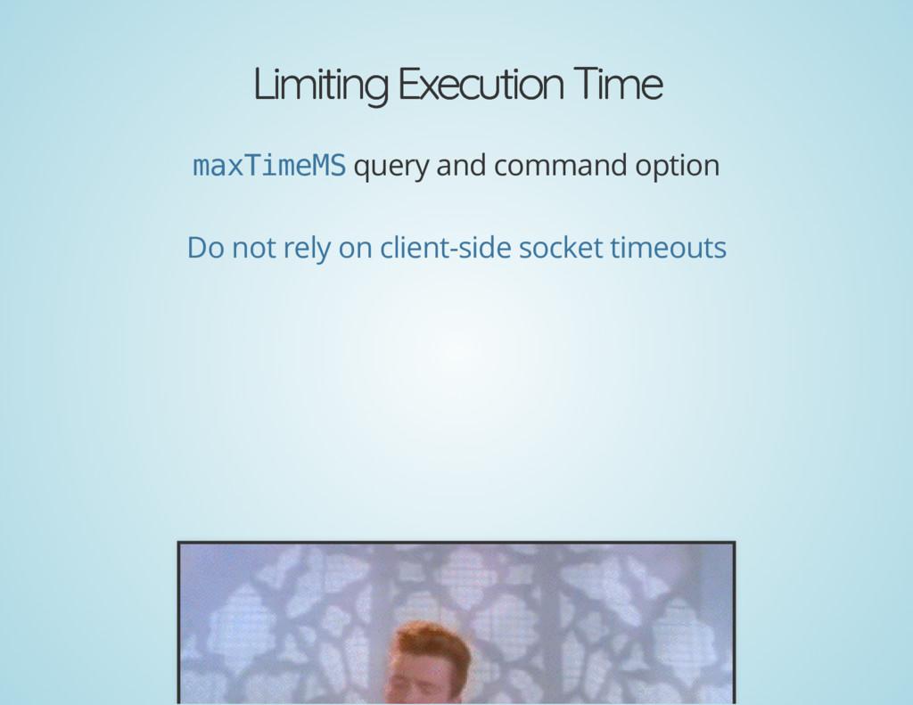Limiting Execution Time Limiting Execution Time...