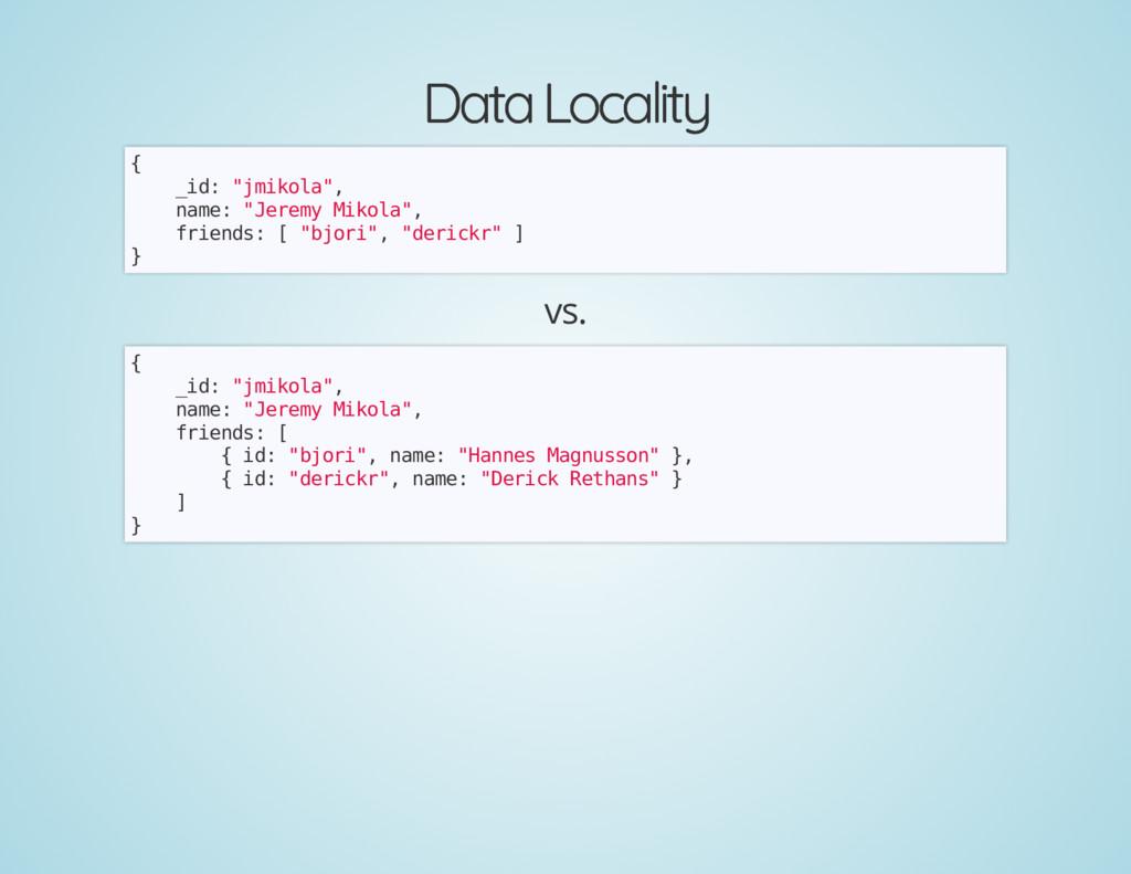 "Data Locality Data Locality { _id: ""jmikola"", n..."