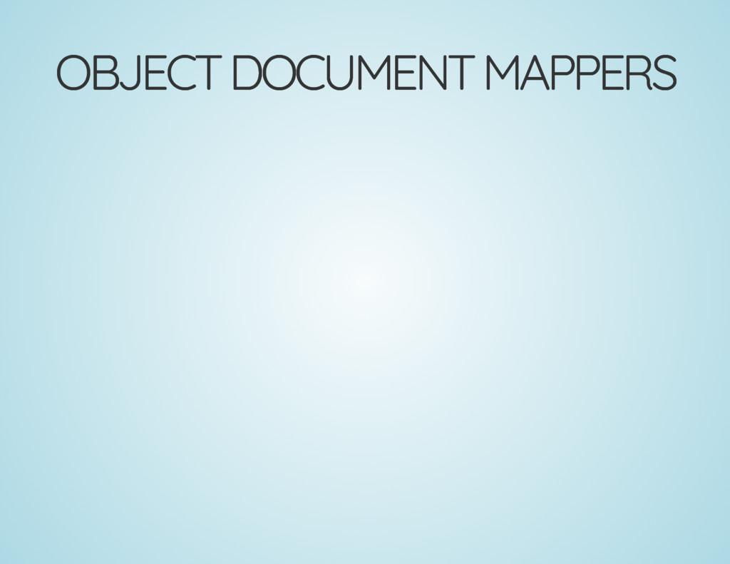 OBJECT DOCUMENT MAPPERS OBJECT DOCUMENT MAPPERS