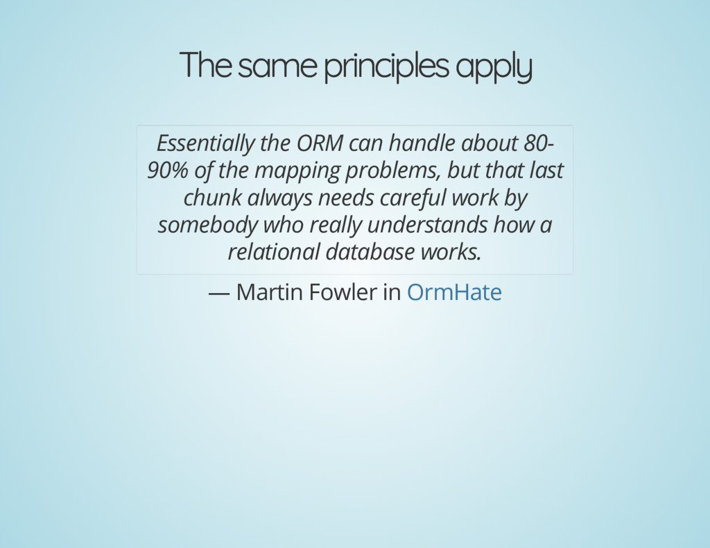The same principles apply The same principles a...